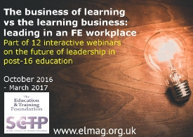 Future Leadership webinar series - The business of learning vs the learning business: leading in an FE marketplace